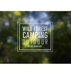 Wild forest nature camping typo motivational text vector