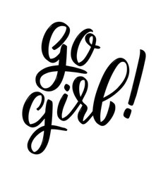 go girl hand drawn lettering on white background vector image vector image