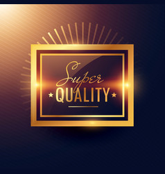 Golden super quality label badge design vector