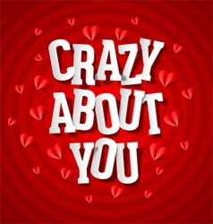 Crazy about you vector image