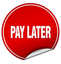 Pay later round red sticker isolated on white vector
