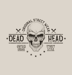 Street style old label with skull for t-shirt vector