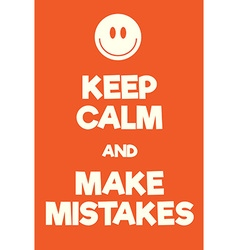 Keep calm and make mistakes poster vector