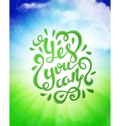 Yes you can poster vector image vector image