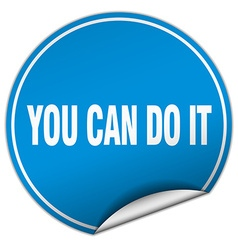 You can do it round blue sticker isolated on white vector