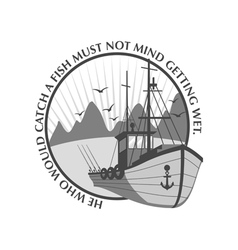 Fishing ship emblem with proverb vector image