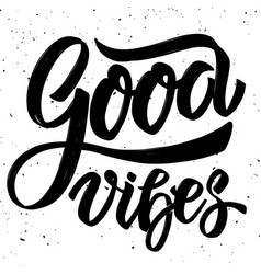Good vibes hand drawn lettering on white vector