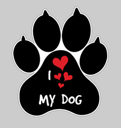 i love my dog animal foot paw print button badge vector image