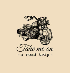 take me on a road trip inspirational poster vector image