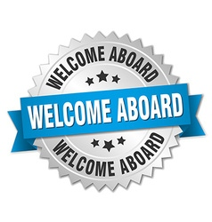 Welcome aboard 3d silver badge with blue ribbon vector