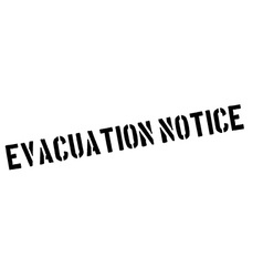 Evacuation notice black rubber stamp on white vector
