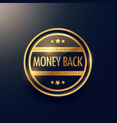 Golden money back guarantee label design vector