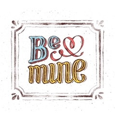 Be mine vintage poster with hand lettering phrase vector