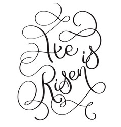 he is risen text on white background calligraphy vector image vector image