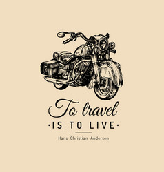 To travel is to live inspirational poster vector