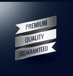 Premium quality guaranteed silver ribbon label vector