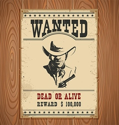 Wanted posterwestern vintage paper on wood wall vector