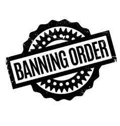 Banning order rubber stamp vector