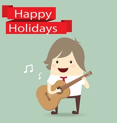 Businessman is playing a guitar happy holidays vector