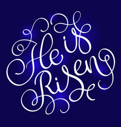 He is risen text on blue background calligraphy vector