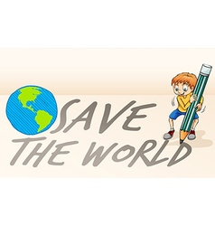 Save the world theme with boy and earth vector image