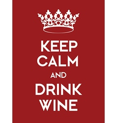 Keep calm and drink wine poster vector