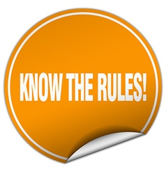 Know the rules round orange sticker isolated on vector