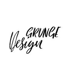 grunge design ink handwritten lettering modern vector image