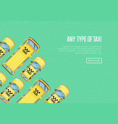 Any type of taxi poster with yellow cabs vector