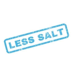 Less salt rubber stamp vector