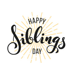 happy siblings day greeting vector image