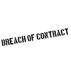 Breach of contract black rubber stamp on white vector
