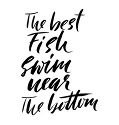 The best fish swim near the bottom hand drawn vector