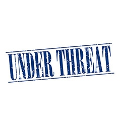 Under threat blue grunge vintage stamp isolated on vector