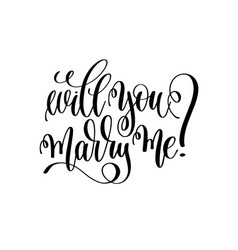 Will you marry me - black and white hand lettering vector