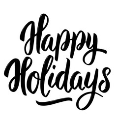 happy holidays hand drawn lettering on white vector image vector image