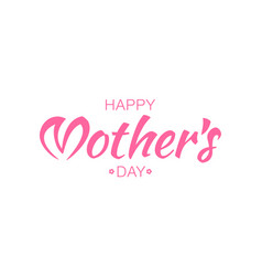 happy mothers day card lettering background vector image vector image