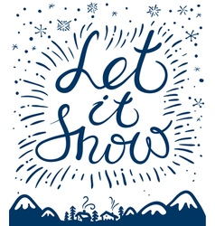 Let it snow hand drawn calligraphic lettering vector