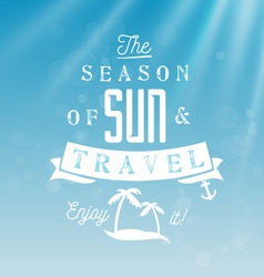 The Season of Sun and Travel - Calligraphy vector image
