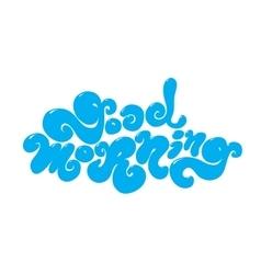 Good morning inscription hand drawn vector
