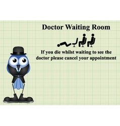 Comical doctor waiting room sign vector