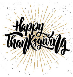 Happy thanksgiving hand drawn quote on white vector