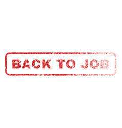 back to job rubber stamp vector image