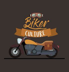 Biker culture poster with classic vintage vector