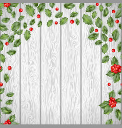 christmas holly on a wooden background eps 10 vector image