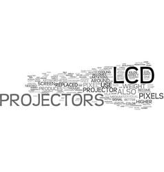 Lcdprojectors text background word cloud concept vector