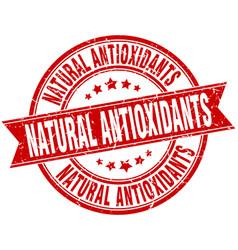 Natural antioxidants round grunge ribbon stamp vector