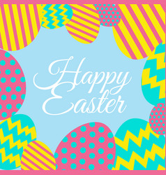 Happy easter card with decorated eggs vector