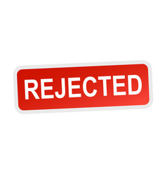 Rejected sticker red flat vector