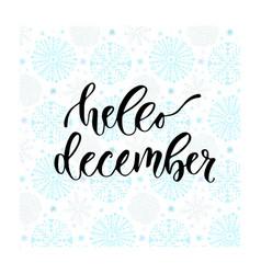 Hand drawn lettering hello december modern vector